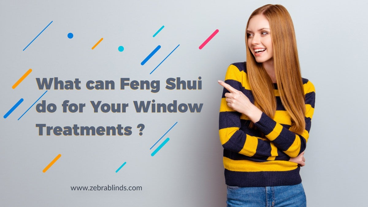 What Can Feng Shui Do for Your Window Treatments