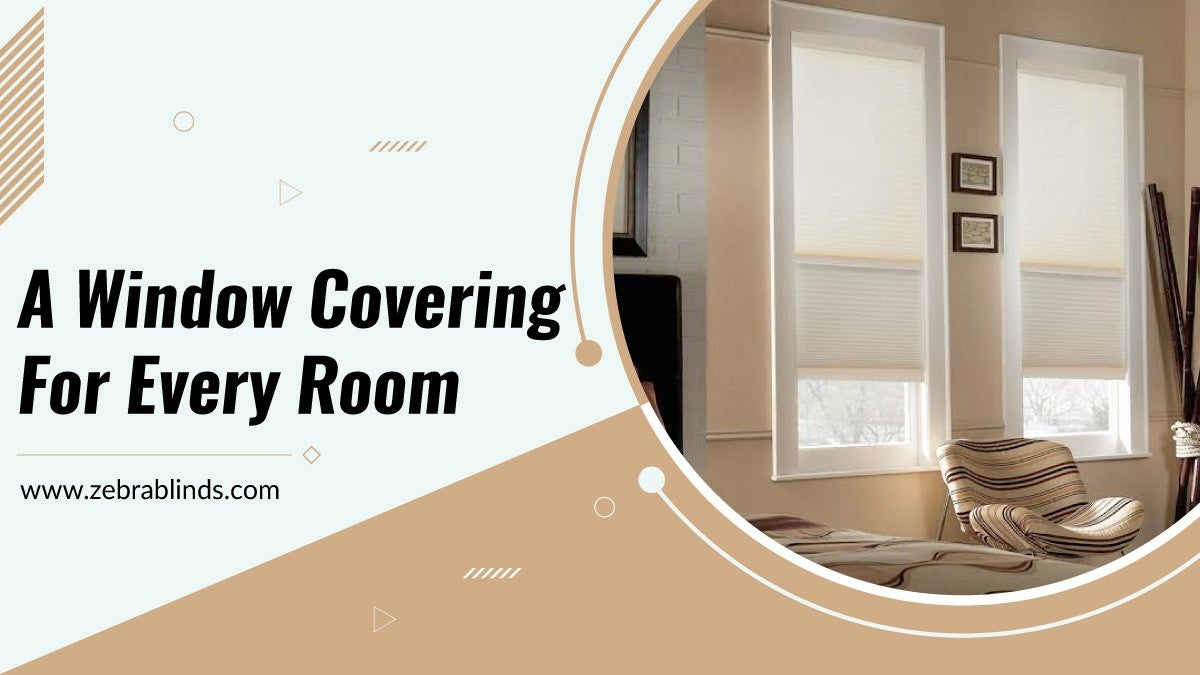 Window Covering for Every Room
