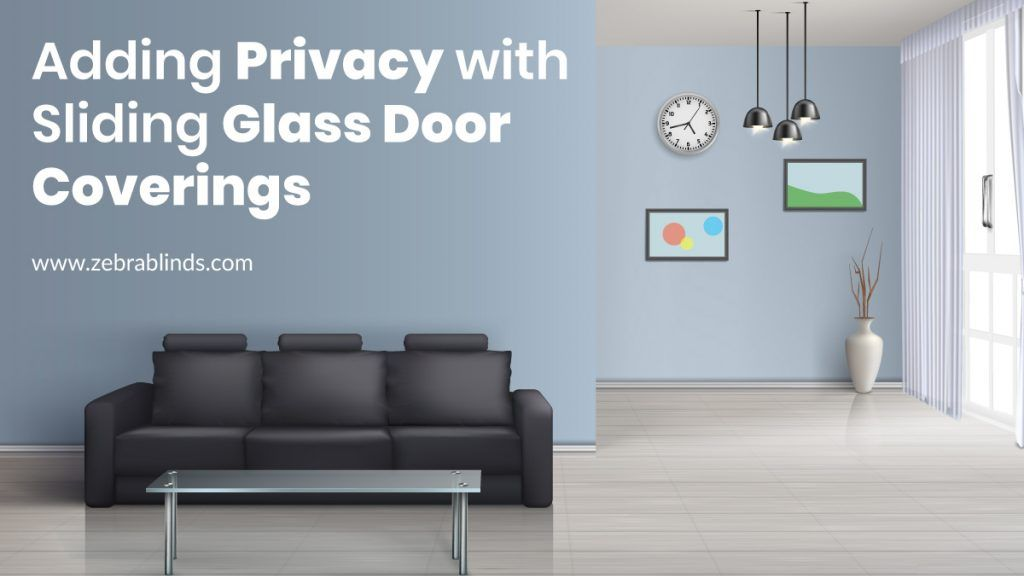 Adding Privacy With Sliding Glass Door Coverings