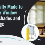 Beautifully Made-to-Measure Window Blinds Shades and Coverings