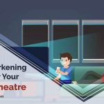 Best Room Darkening Blinds for Your Home Theatre
