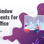Best Window Treatments for Your Office