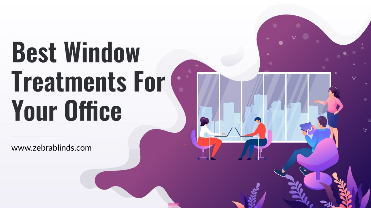 Best Window Treatments for Office