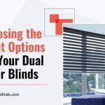 Choosing the Right Options for Your Dual Layer Blinds