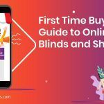 First Time Buyer's Guide to Online Blinds and Shades