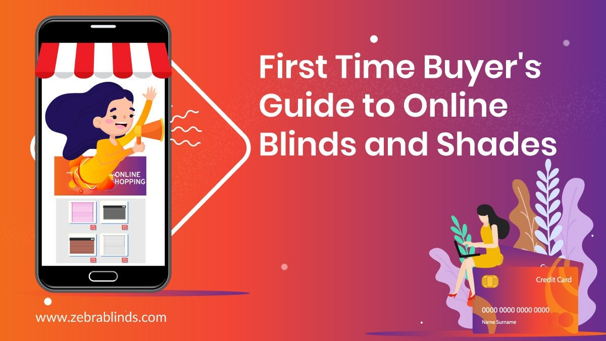 First Time Buyers Guide to Online Blinds and Shades