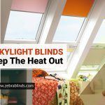 Get Skylight blinds To Keep the Heat Out