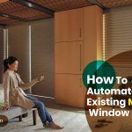 How to Automate Your Existing Motorized Window Shades