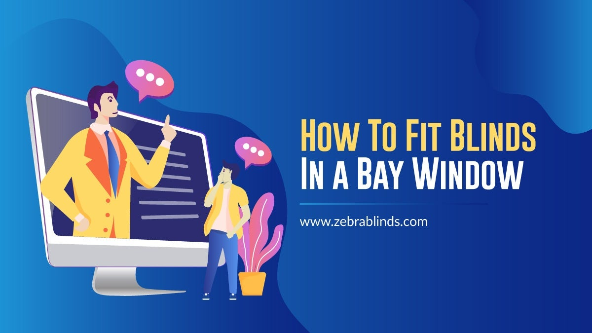 How to Fit Blinds in a Bay Window