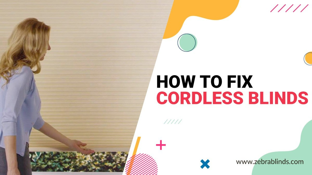 How to Fix Cordless Bllinds