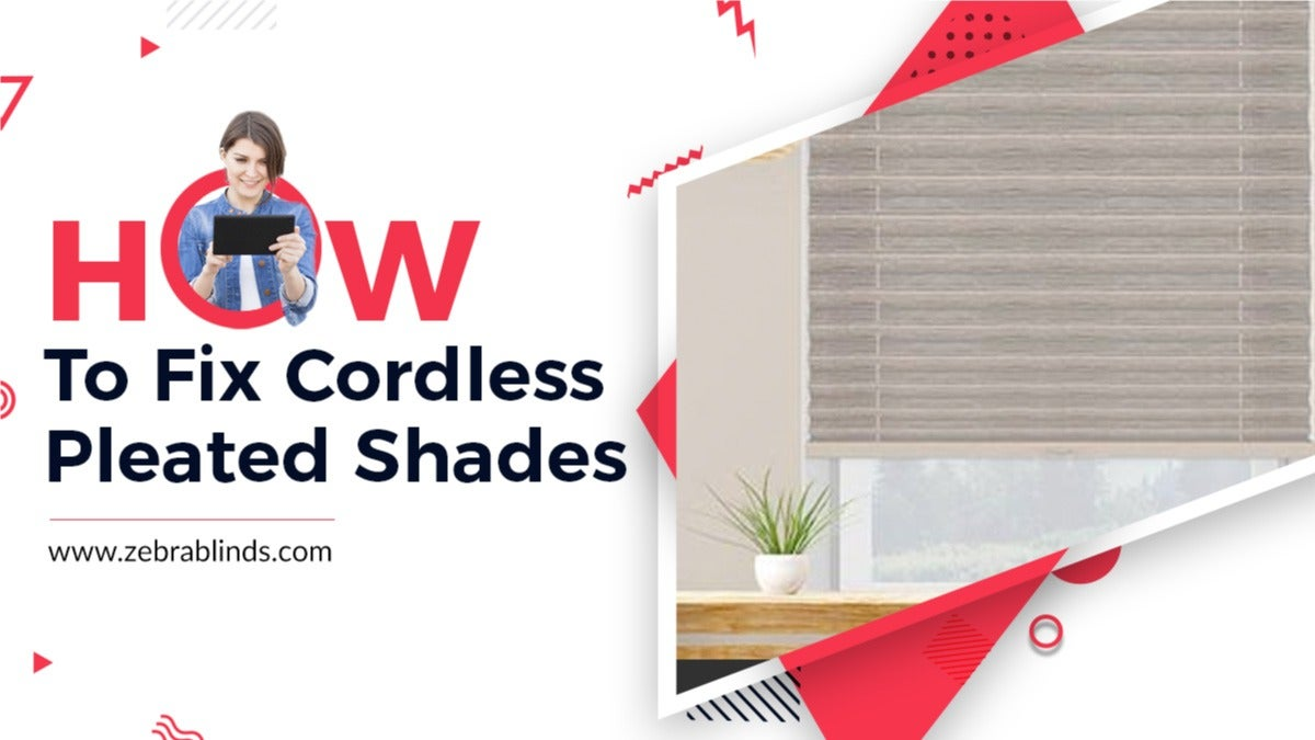 How to Fix Cordless Pleated Shades