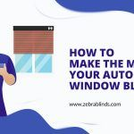 How to Make the Most of your Automated Window Blinds