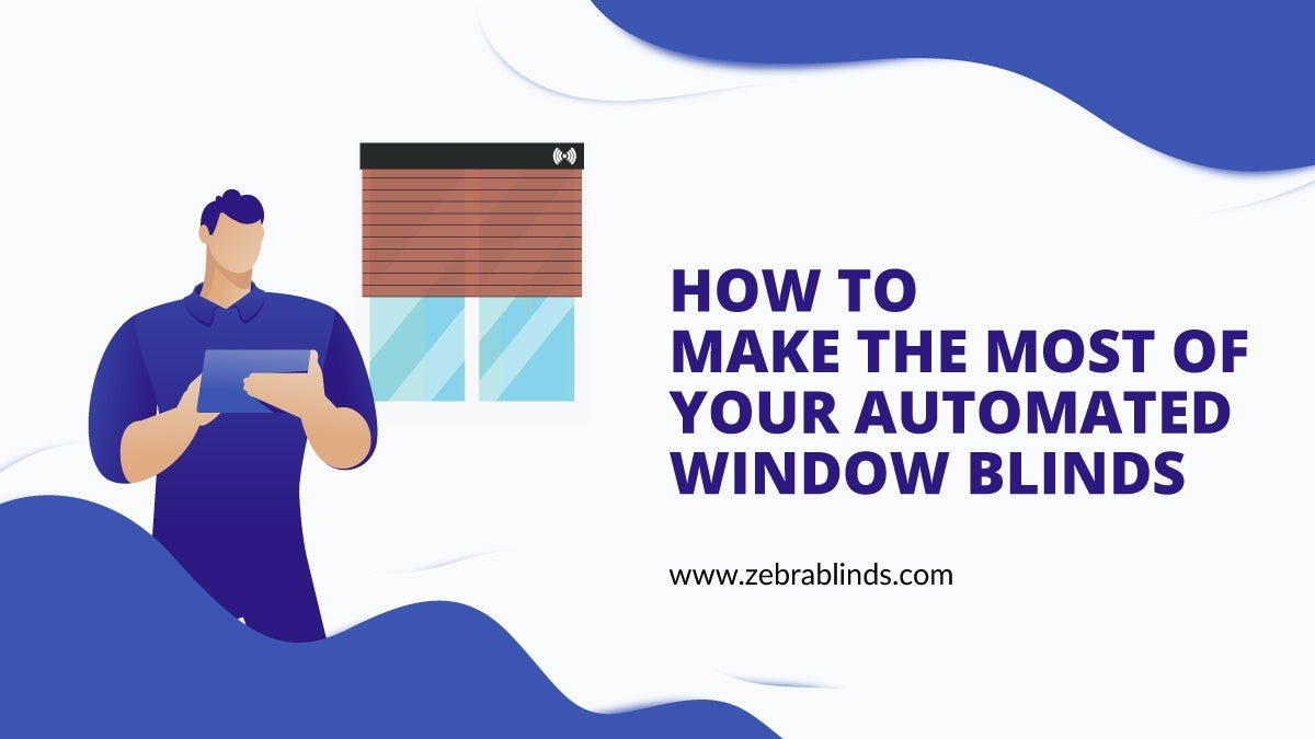 Make the Most Of Automated Window Blinds