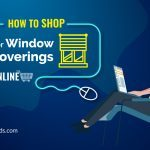 How to Shop for Window Coverings Online?
