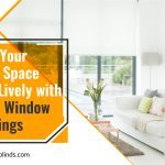 Make Your Living Space Livelier with Smart Window Coverings