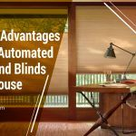 Reap the Advantages of Using Automated Shades and Blinds in your House