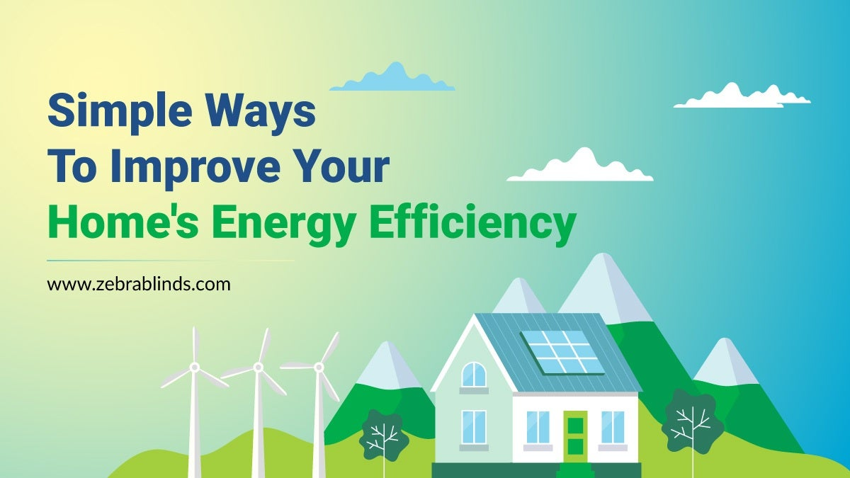 Simple Ways To Improve Your Homes Energy Efficiency