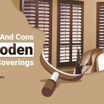 The Pros and Cons of Wooden Window Coverings
