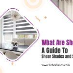 What are Sheers? A Guide to Sheer Shades and Sheer Drapery