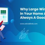 Why Large Windows in Your Home Are Not Always A Good Idea