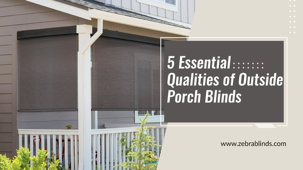 Outside Porch Blinds