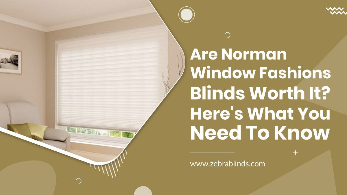 Are Norman Window Fashions Blinds Worth