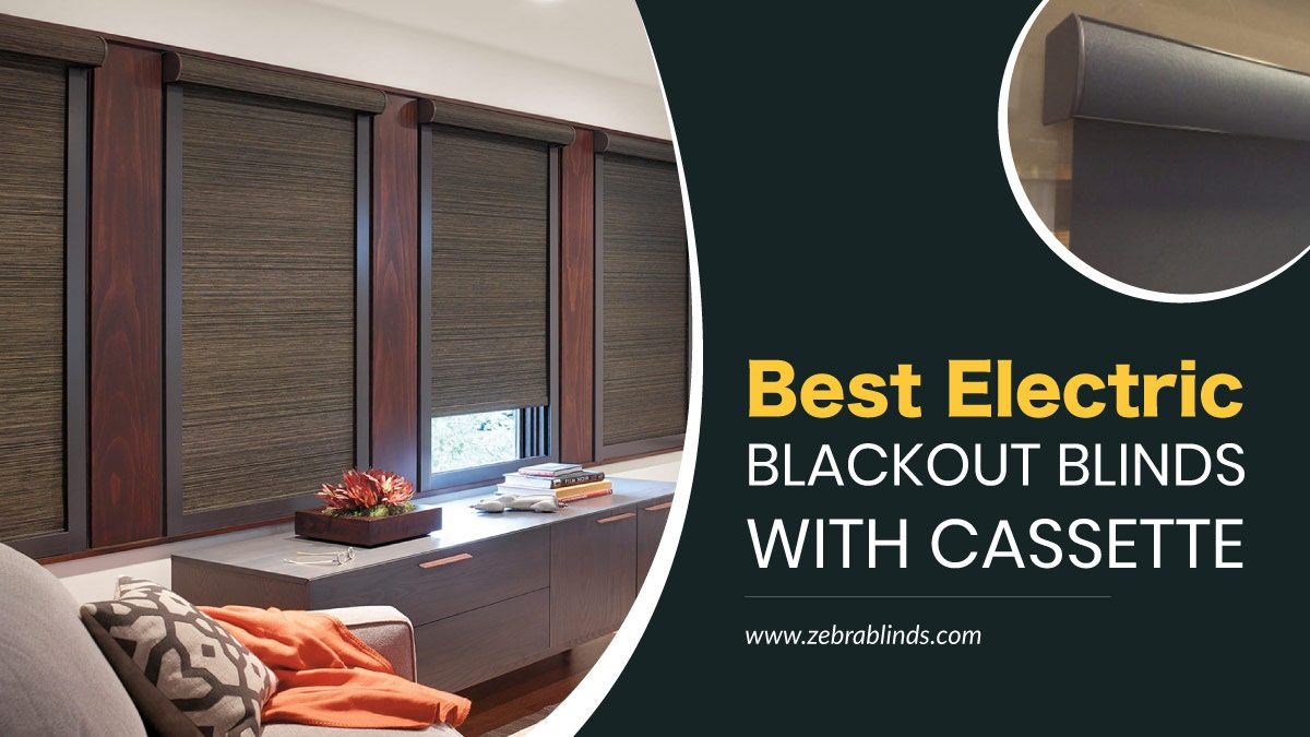 Best Electric Blackout Blinds With Cassette