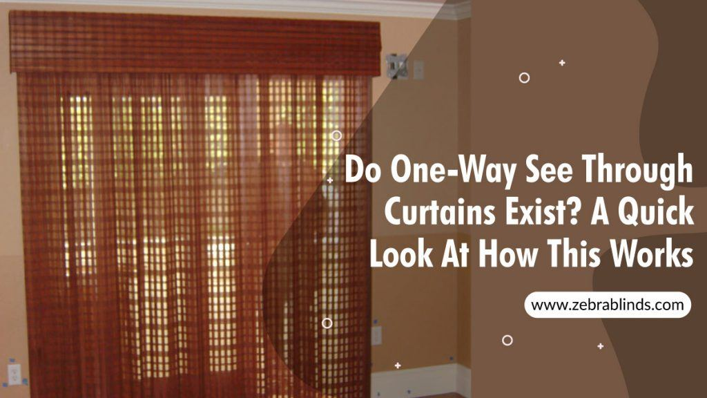 Do One Way See Through Curtains Exist A Quick Look At How This Works