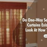 Do One-Way See Through Curtains Exist? A Quick Look At How This Works