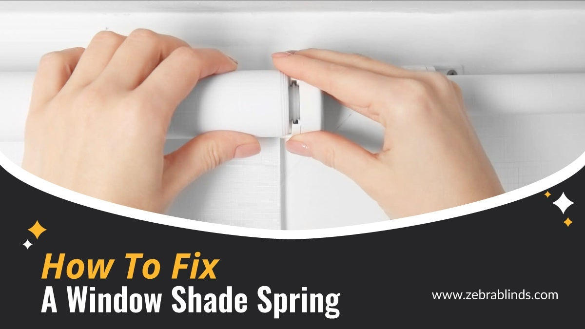 How to Fix a Window Shade Spring