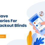 Must-have Accessories for Your Blackout Blinds