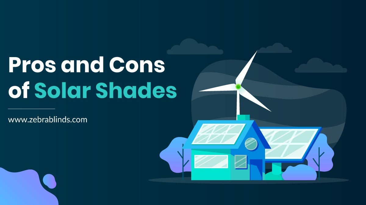 Pros and Cons of Solar Shades