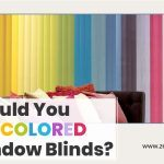 Should You Get Colored Window Blinds?