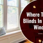 Where to Hang Blinds in A Deep Windowsill?