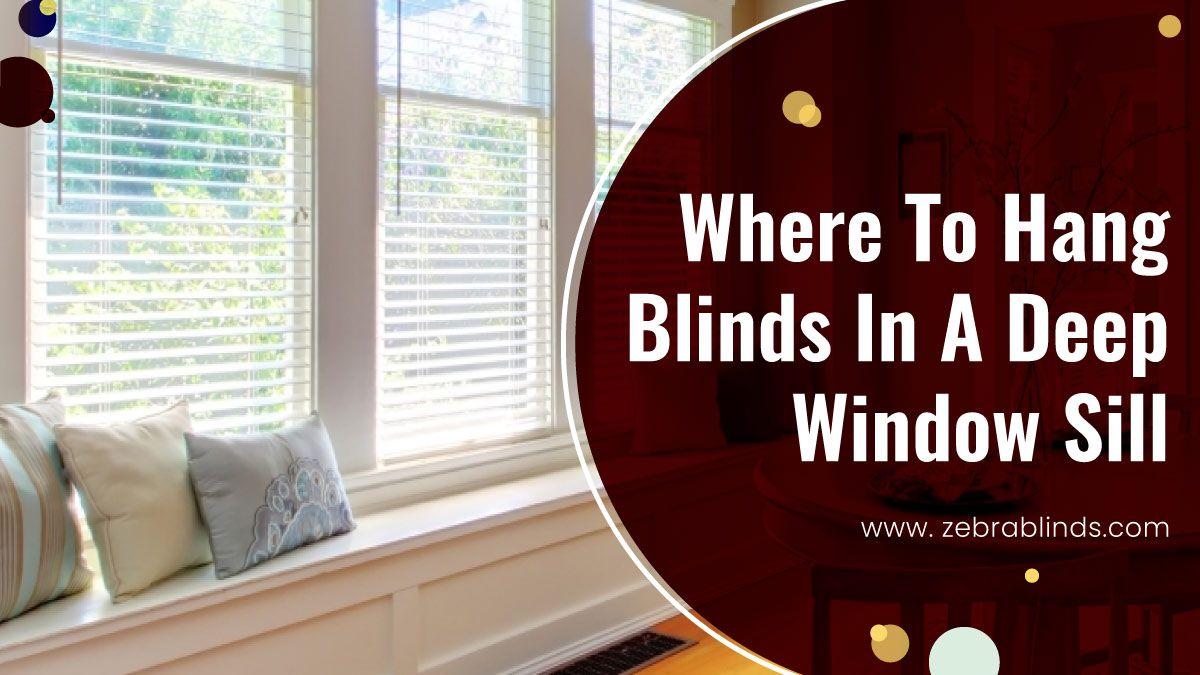 Where To Hang Blinds In A Deep Windowsill