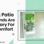 Why Sliding Patio Door Blinds Are Necessary For Your Comfort