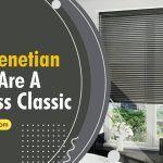 Why Vinyl Venetian Blinds Are A Timeless Classic