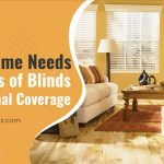 Why Your Home Needs All Kinds of Blinds for Optimal Coverage