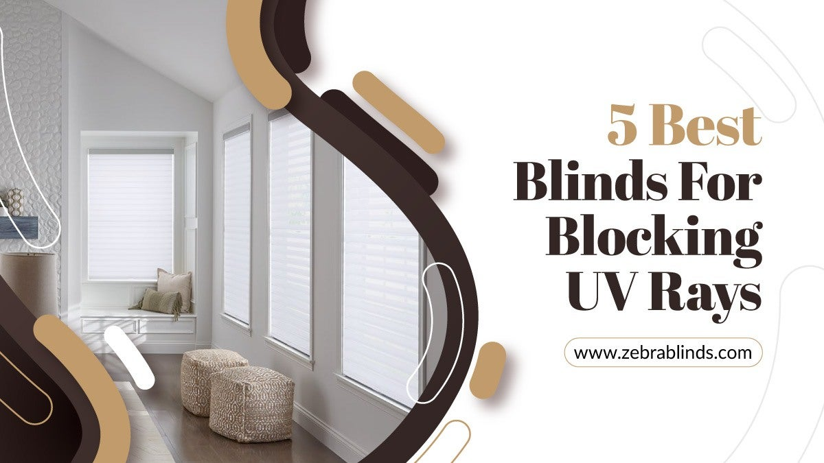 5 Best Blinds For Blocking UV Rays