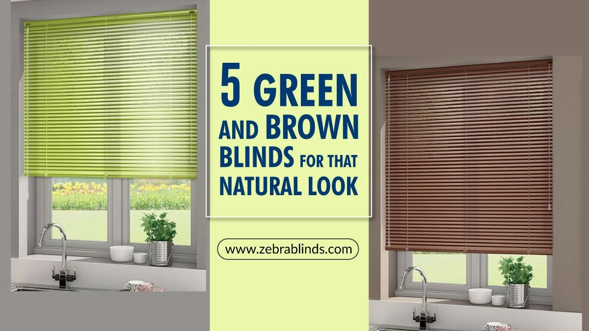 5 Green And Brown Blinds For That Natural Look