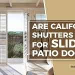 Are California Shutters Good For Sliding Patio Doors?