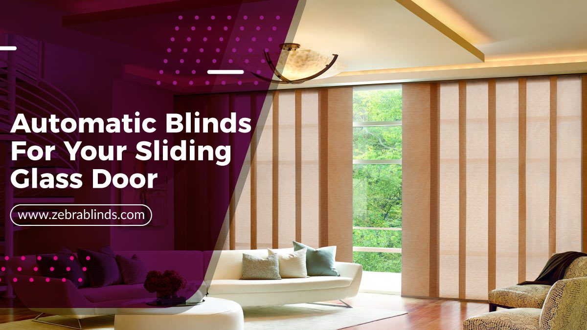 Automatic Blinds For Your Sliding Glass Door