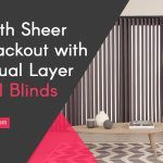 Get Both Sheer and Blackout with New Dual Layer Vertical Blinds