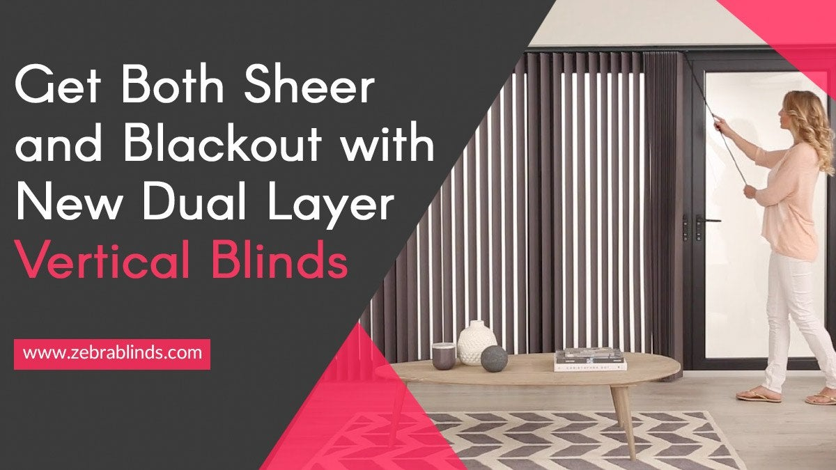 Sheer and Blackout with New Dual Layer Vertical Blinds