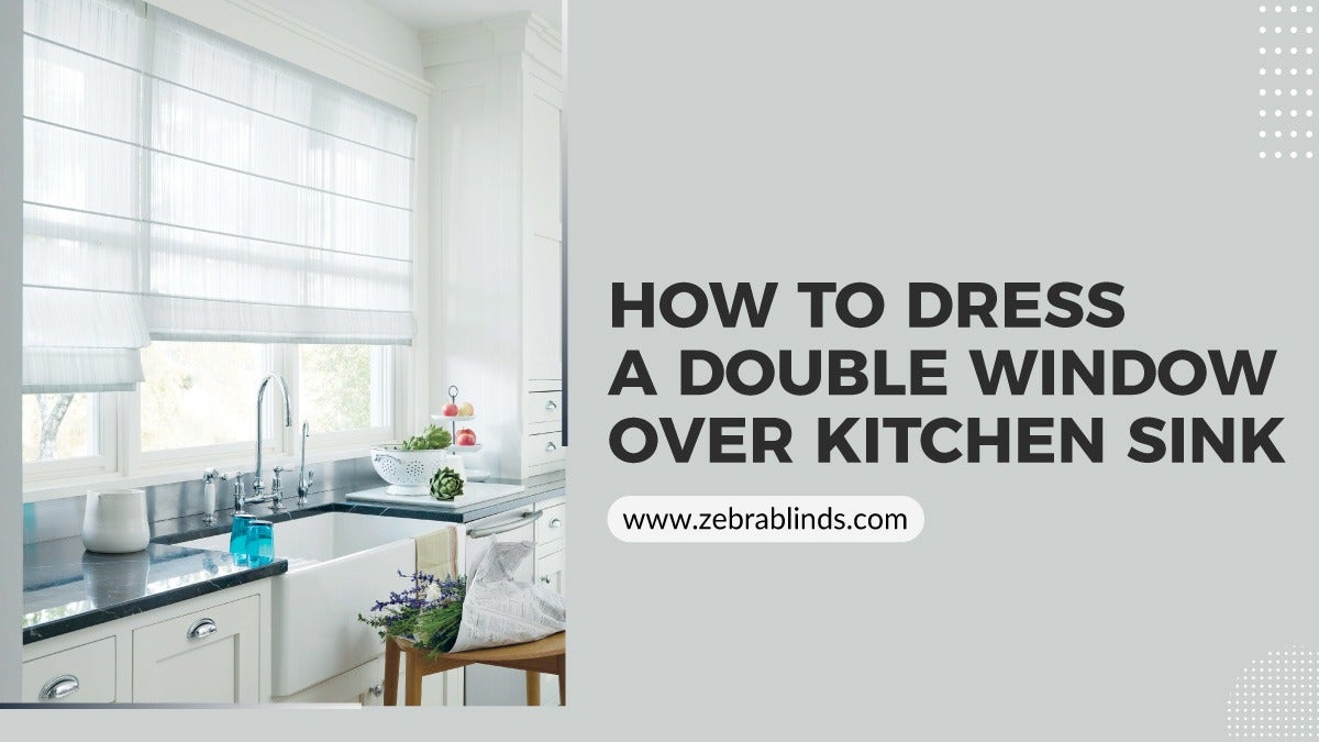 How to Dress a Double Window Over Kitchen Sink