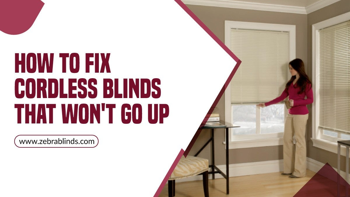 How To Fix Cordless Blinds That Won T Go Up