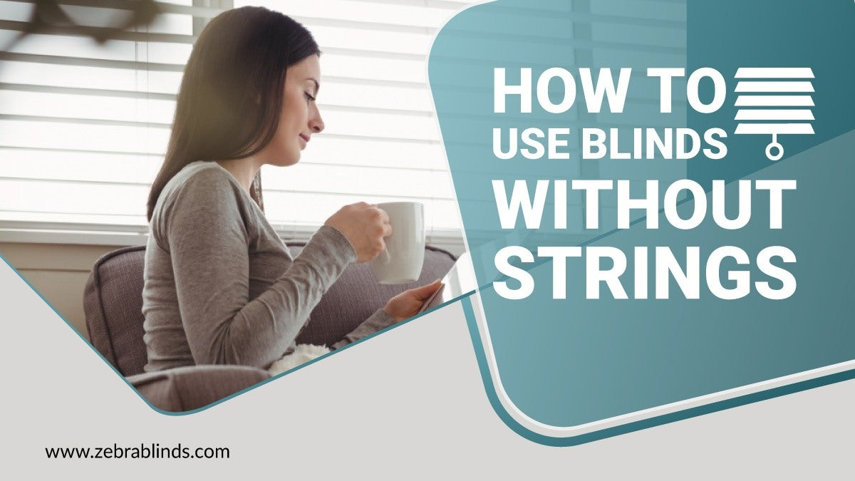 How to Use Blinds Without Strings
