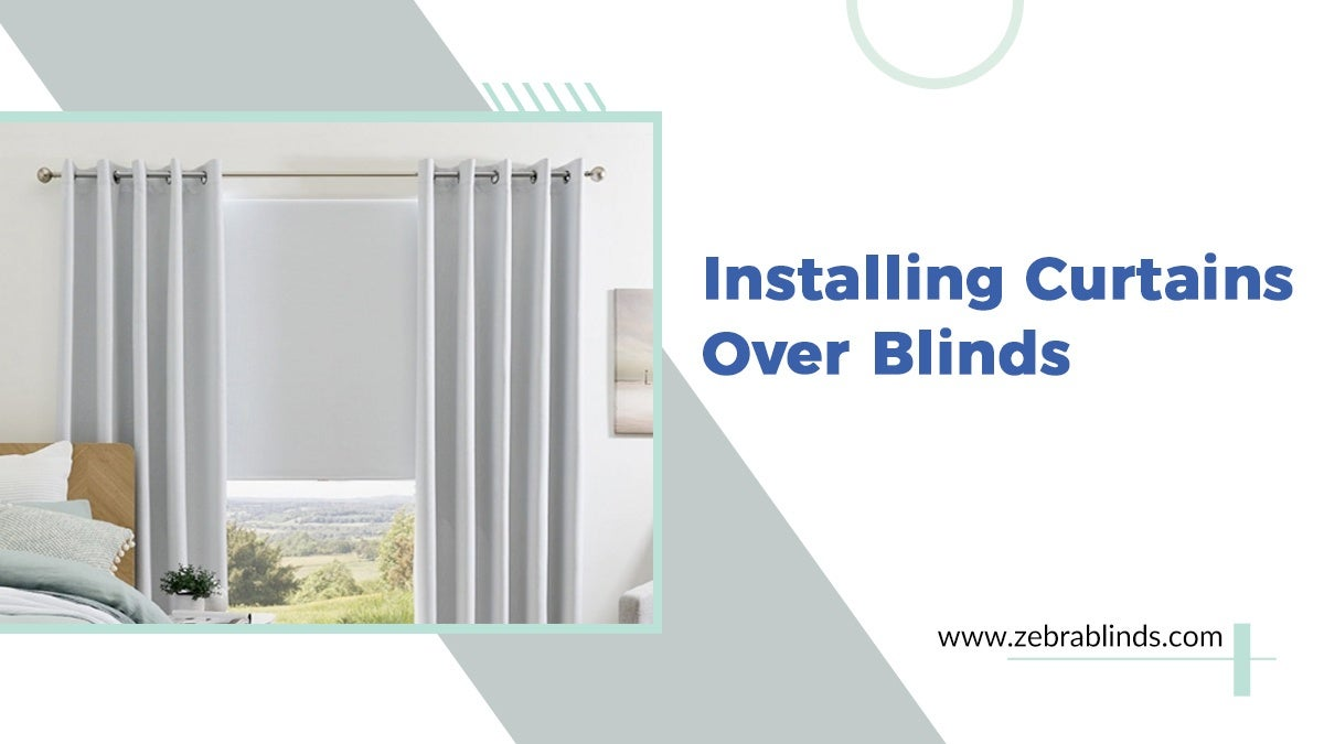 Installing Curtains Over Blinds