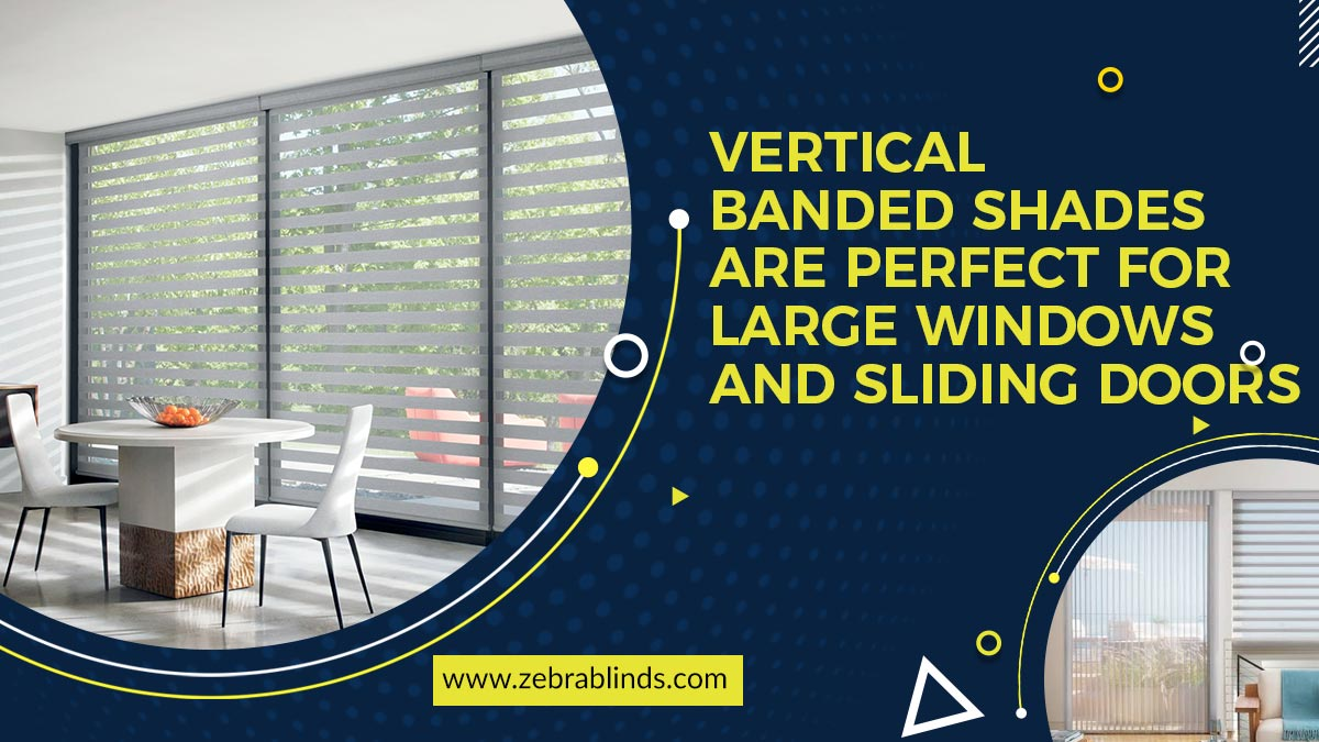 Vertical Banded Shades for Large Windows and Sliding Doors