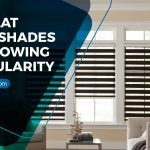 Why Flat Sheer Shades Are Growing In Popularity